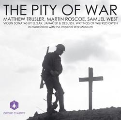 Violin Recital: Trusler, Matthew - Elgar, E. / Janacek, L. / Debussy, C. / Owen, W.: Letters and Poems (The Pity of War)