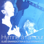 Elise Einarsdotter & Olle Steinholtz: Hymne a l'amour
