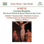 Schutz: German Requiem / Seven Last Words of Christ