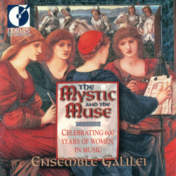 The Mystic and the Muse (Celebrating 600 Years Of Women in Music)