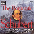 Schubert: The Romantic Schubert