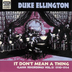 Ellington, Duke: It Don'T Mean A Thing (1930-1934)