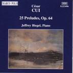 Cui: 25 Preludes, Op. 64