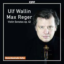 Reger: Violin Sonatas, Op. 42