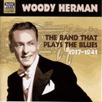 Herman, Woody: the Band That Plays the Blues (1937-1941)