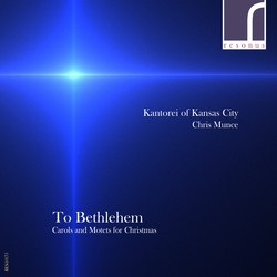 To Bethlehem: Carols and Motets for Christmas