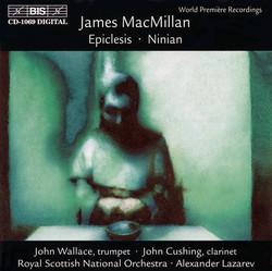 MacMillan - Concertos for Clarinet and Trumpet