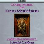 Barbireau / Pietrobono / De Stokem/ Tinctoris: Court Music for King Matthias