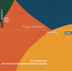 Franz Schubert: Octet in F major D 803 / Members of Deutsche Kammerphilharmonie Bremen