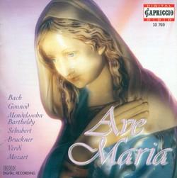 Choral Music (Ave Maria Choruses) - Bach, J.S. / Gounod, C.-F. / Mendelssohn, Felix / Schubert, F. / Bruckner, A. / Pergolesi, G.B.