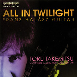 All in Twilight - Complete Music for Solo Guitar by Toru Takemitsu