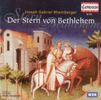 Rheinberger, J.G.: Stern Von Bethlehem (Der) / Rhapsodie in D Major / Organ Sonata No. 7