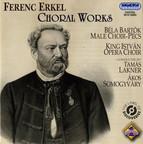 Erkel: Choral Works