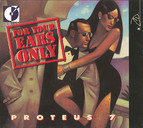 Proteus 7: For Your Ears Only