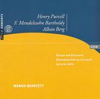 Purcell: Pavane and Chaconne / Mendelssohn-Bartholdy: String Quartet Op. 13 / Berg: Lyric Suite / Manon Quartett