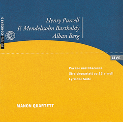 Purcell: Pavane and Chaconne / Mendelssohn-Bartholdy: String Quartet Op. 13 / Berg: Lyric Suite / Manon Quartett