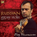 Oleg Ponomarev: Master of the Russian Gypsy Violin