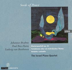 Brahms: Piano Quartet Op.25 / Ben-Haim: Trio for Piano, Violin and Cello, variations of a Hebrew theme / Beethoven: Piano Quartet Op.16 / The Israel Piano Quartet