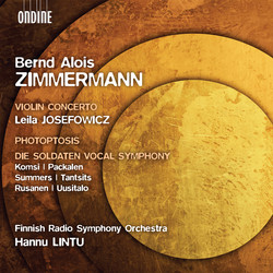 Zimmermann: Violin Concerto, Photoptosis, Die Soldaten Vocal Symphony