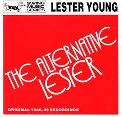 The Alternative Lester - Original 1936-39 Recordings