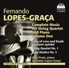 Lopez-Graça: Complete Music for String Quartet and Piano, Vol. 1