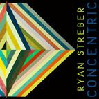 Ryan Streber: Concentric