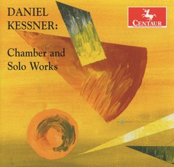 Kessner: Chamber and Solo Works