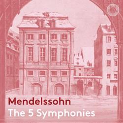 Mendelssohn: The 5 Symphonies