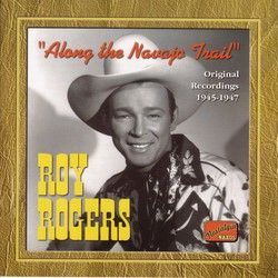 Rogers, Roy: Along the Navajo Trail (1945-1947)