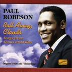 Robeson, Paul: Roll Away Clouds (1928-1937)