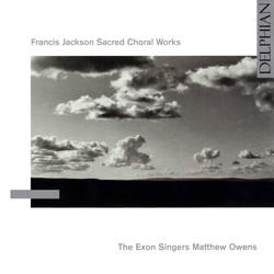Francis Jackson: Sacred Choral Works