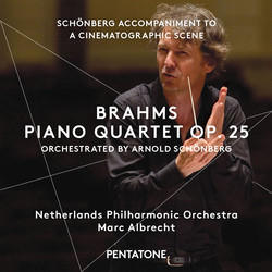 Brahms: Piano Quartet No. 1 in G Minor, Op. 25 (Orch. A. Schoenberg) - Schoenberg: Accompaniment to a Cinematographic Scene, Op. 34