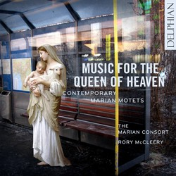 Music for the Queen of Heaven: Contemporary Marian Motets