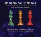 Un opéra pour trois rois