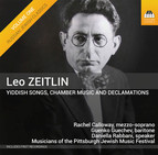 Zeitlin: Yiddish Songs, Chamber Music & Declamations – Russian Jewish Classics, Vol. 1