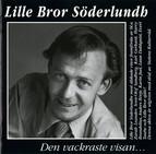 Lille Bror Söderlundh - Den vackraste visan?