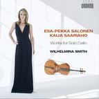 Salonen & Saariaho: Works for Solo Cello
