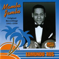 Ros, Edmundo: Mambo Jambo (1941-1950)