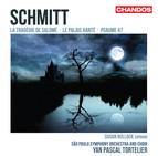 Schmitt: La Tragédie de Salomé - Le palais hanté - Psaume 47