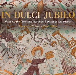 In Dulci Jubilo: Music for the Christmas Season by Buxtehude & Friends