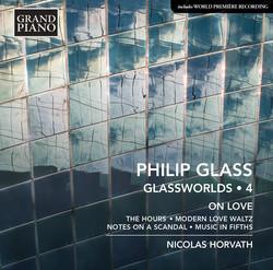 Philip Glass: Glassworlds, Vol. 4 – On Love