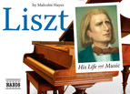 Liszt: His Life and Music