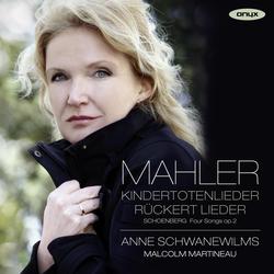Mahler: Kindertotenlieder, Rückert Lieder - Schoenberg: Four Songs, Op. 2