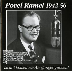 Povel Ramel 1942-1956 - Livat i holken eller Än sjunger gubben!
