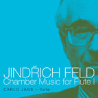 Feld: Chamber Music for Flute, Vol. 1