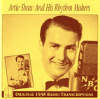 Artie Shaw and His Rhythm Makers: Original 1938 Radio Transcriptions
