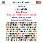 Frederic Rzewski: 4 Pieces, Hard Cuts & The Housewife's Lament