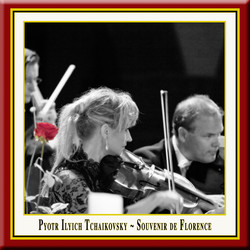 Tchaikovsky: Souvenir de Florence