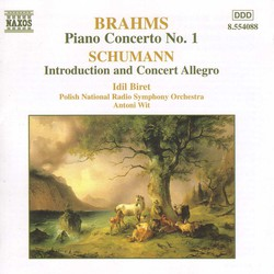 Brahms: Piano Concerto No. 1 / Schumann: Introduction and Concerto-Allegro