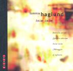 Haglund: Intenso Animi / Spirare Celorum / Inim-Inim / Miraggio / L'Infinito